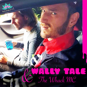 WALLY TALE & THE WHACK MC - Wally Tale & The Whack MC