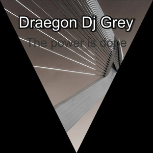 DRAEGON DJ GREY - The Power Is Dope