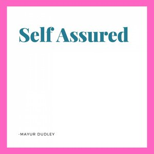 MAYUR DUDLEY - Self Assured