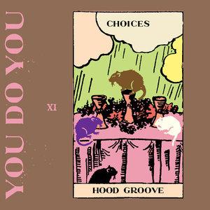 HOOD GROOVE - Choices