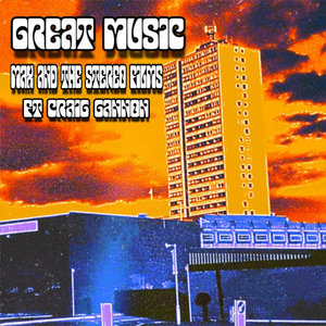 MAX & THE STEREOFILMS feat CRAIG GANNON - Great Music