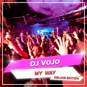 DJ VOJO - My Way: Deluxe Edition