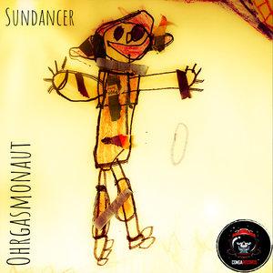 OHRGASMONAUT - Sundancer