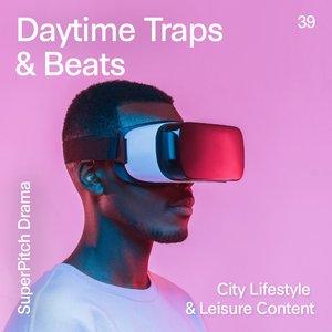 VARIOUS - Daytime Traps & Beats (City Lifestyle & Leisure Content)