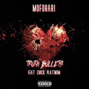 MOFOHARI feat CHUCK PLATINUM - Truth Bullets