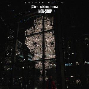 DRE SANTAANA - Non-Stop