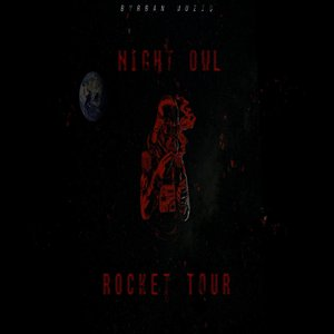 NIGHT OWL - Rocket Tour