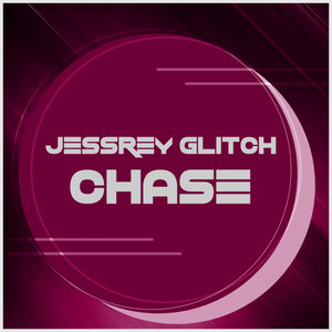 JESSREY GLITCH - Chase (Explicit)
