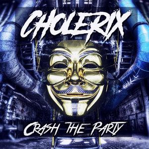 CHOLERIX - Crash The Party