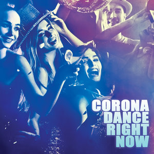 VARIOUS - Corona Dance Right Now