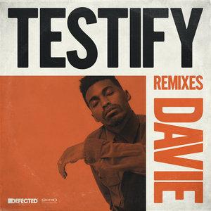 DAVIE - Testify (Remixes)