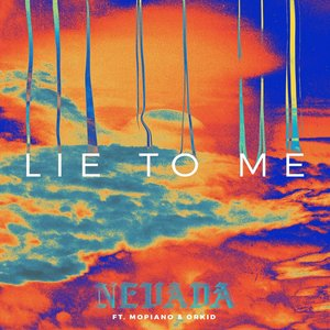 NEVADA feat MOPIANO/ORKID - Lie To Me
