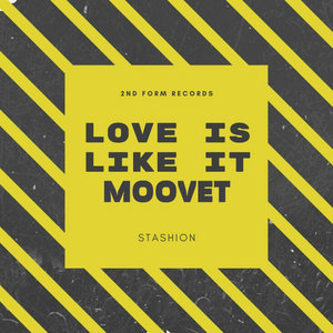 STASHION - Love Is Like It Moovet