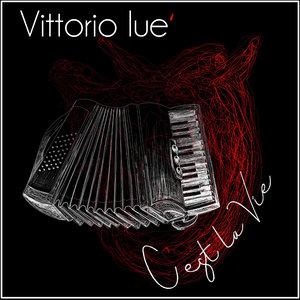VITTORIO IUE - C'est La Vie