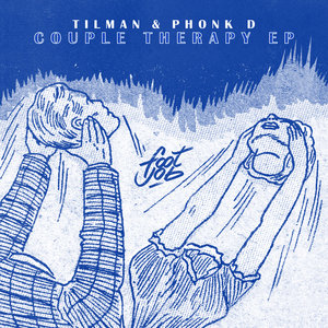 TILMAN/PHONK D - Couple Therapy EP