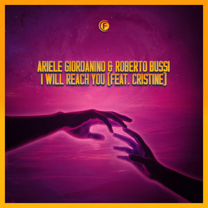 ARIELE GIORDANINO & ROBERTO BUSSI feat CRISTINE - I Will Reach You