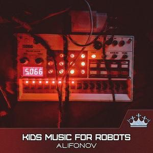 ALIFONOV - Kids Music For Robots