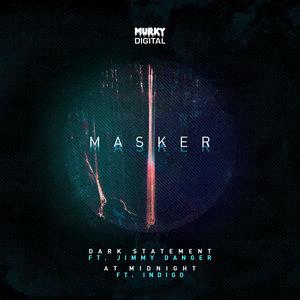 MASKER/JIMMY DANGER/INDIGO - Dark Statement/At Midnight