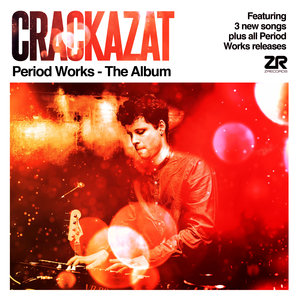 CRACKAZAT - Period Works - The Album