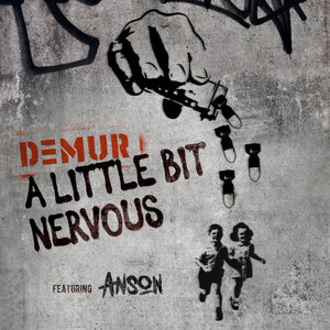 DEMUR & ANSON - A Little Bit Nervous