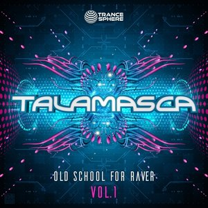 TALAMASCA - Old School For Raver Vol 1
