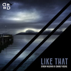 EFREN VALDIVIA/CHARLY VEGAS - Like That