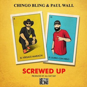 CHINGO BLING feat PAUL WALL - Screwed Up