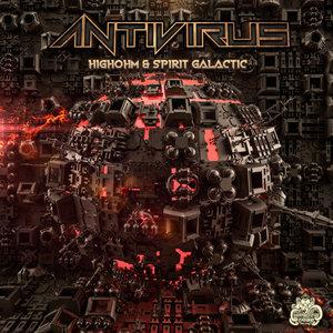 HIGHOHM & SPIRIT GALACTIC - Antivirus