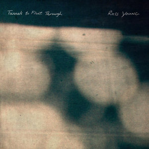 RUSS YOUNG - Tunnels To Float Through