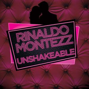 RINALDO MONTEZZ - Unshakeable