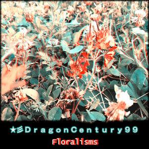 DRAGONCENTURY99 - Floralisms