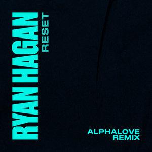 RYAN HAGAN - Reset (Alphalove Remix)