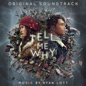 RYAN LOTT - Tell Me Why (Original Game Soundtrack)