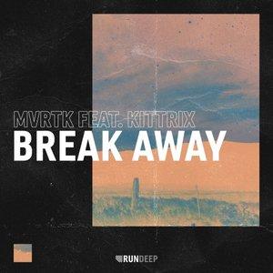 MVRTK feat KITTRIX - Break Away