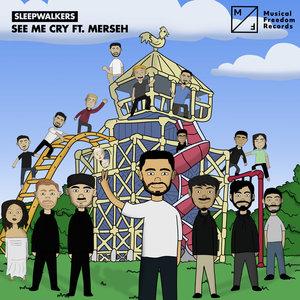 SLEEPWALKERS feat MERSEH - See Me Cry