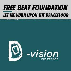 FREE BEAT FOUNDATION - Let Me Walk Upon The Dancefloor