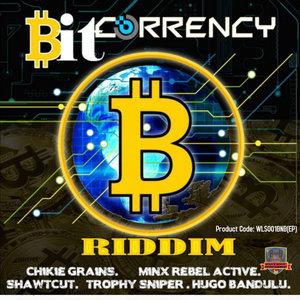 MINX/CHIKIE GRAINZ/SHAWTCUT/TROPHY SNIPER/HUGO BANDULU/MINX MUSIC - Bit Currency Riddim EP