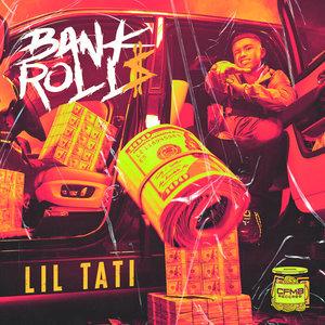 LIL TATI - Bank Roll (Explicit)