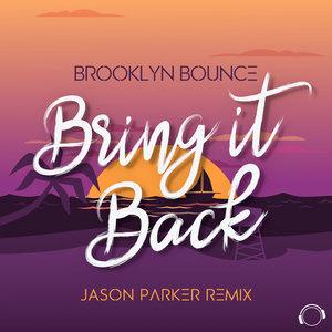 BROOKLYN BOUNCE - Bring It Back (Jason Parker Remix)