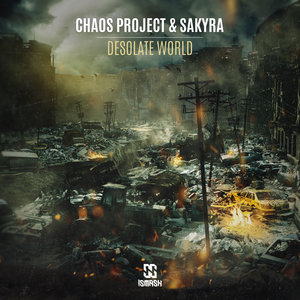 CHAOS PROJECT/SAKYRA - Desolate World (Extended Mix)