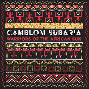 CAMBLOM SUBARIA - Warriors Of The African Sun
