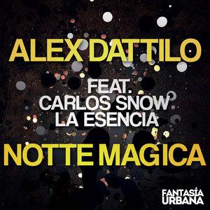 ALEX DATTILO/CARLOS SNOW LA ESENCIA - Notte Magica