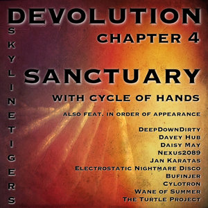 SKYLINE TIGERS/CYCLE OF HANDS - Devolution - Chapter 4 Sanctuary (Explicit)