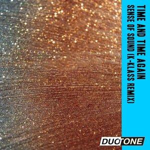 DUO-TONE PRODUCTIONS feat SENSE OF SOUND SINGERS - Time & Time Again (K-Klass Remix)