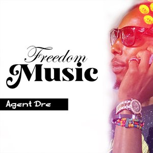 AGENT DRE - Freedom Music