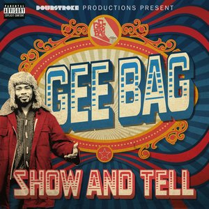 GEE BAG/DOWNSTROKE - Show & Tell