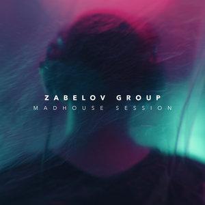 ZABELOV GROUP - Madhouse Session