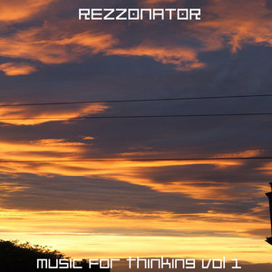 REZZONATOR - Music For Thinking