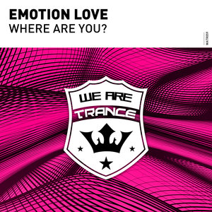 EMOTION LOVE - Where Are You?