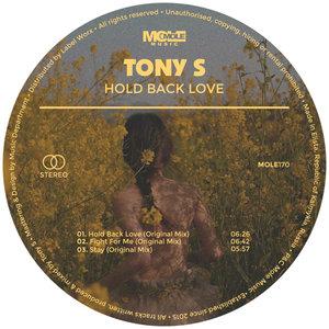 TONY S - Hold Back Love